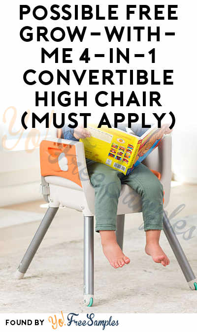 Possible FREE Grow-With-Me 4-in-1 Convertible High Chair (Must Apply)
