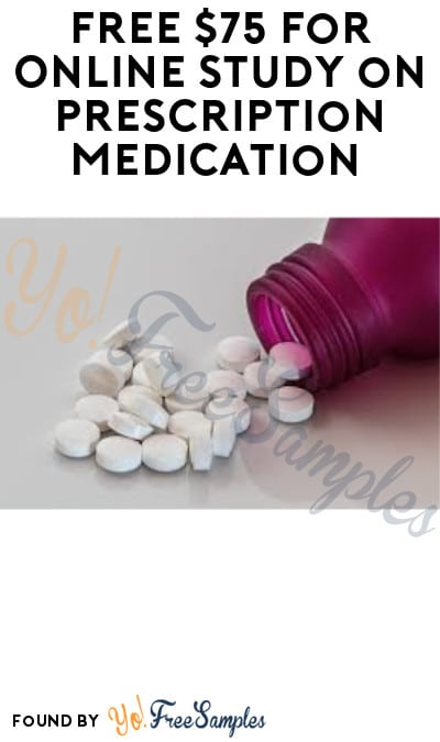 FREE $75 for Online Study on Prescription Medication
