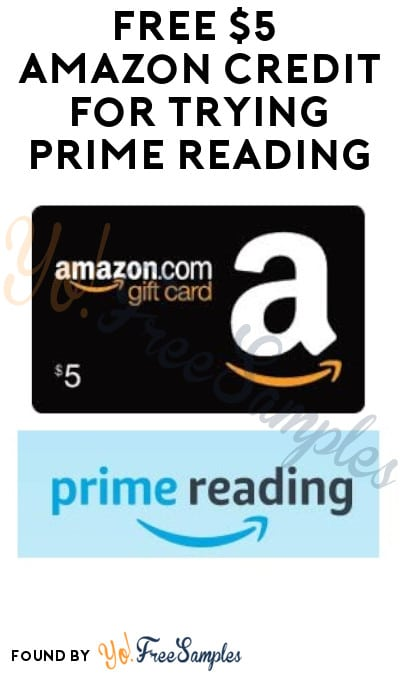 FREE $5 Amazon Credit for Trying Prime Reading (Select Amazon Prime Accounts Only)
