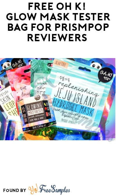 FREE Oh K! Glow Mask Tester Bag for PrismPop Reviewers (Must Apply)