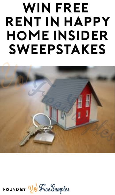 Win FREE Rent in Happy Home Insider Sweepstakes