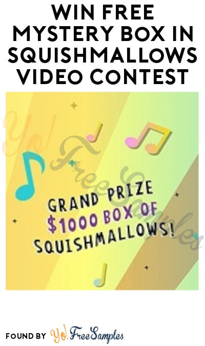Win Free Mystery Box in Squishmallows Video Contest