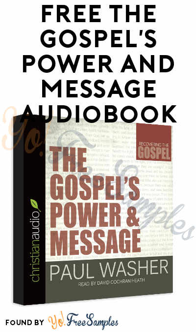 FREE The Gospel's Power And Message Audiobook Download From Christian Audio