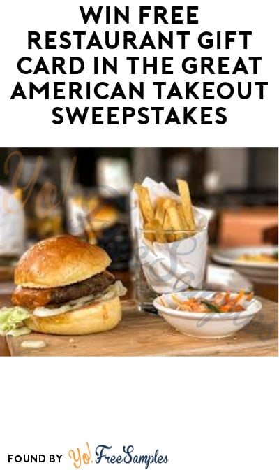 Win FREE Restaurant Gift Card in The Great American Takeout Sweepstakes