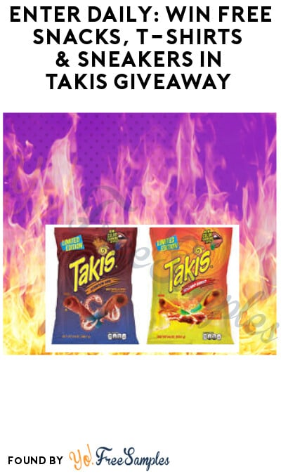 Enter Daily: Win FREE Snacks, T-Shirts & Sneakers in Takis Giveaway