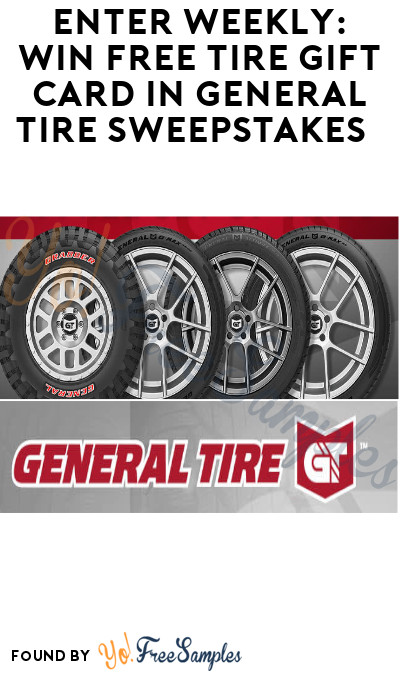 Enter Weekly: Win FREE Tire Gift Card in General Tire Sweepstakes