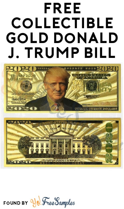 FREE Collectible Gold Donald J. Trump Bill from True Patriot