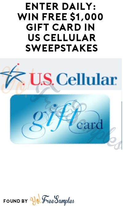 Enter Daily: Win FREE $1,000 Gift Card in US Cellular Sweepstakes (Select States Only)