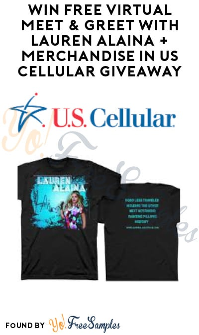 Win FREE Virtual Meet & Greet with Lauren Alaina + Merchandise in US Cellular Giveaway