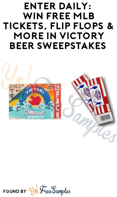 Enter Daily: Win FREE MLB Tickets, Flip Flops & More in Victory Beer Sweepstakes (Select States + Ages 21 & Older Only)