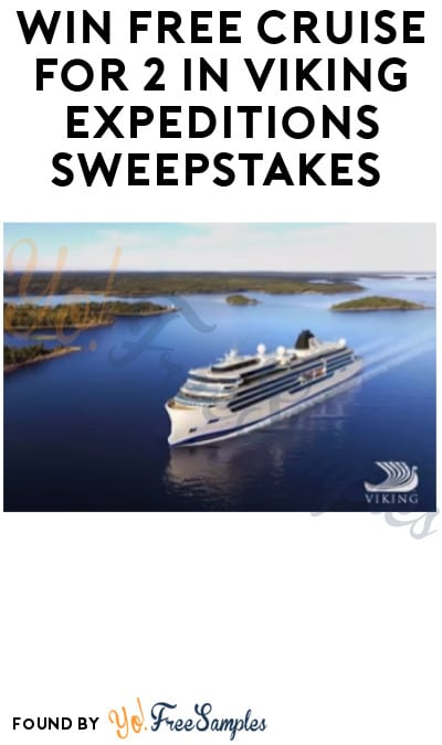 Win FREE Cruise for 2 in Viking Expeditions Sweepstakes (Ages 21 & Older)