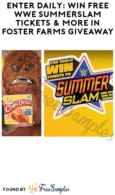Enter Daily: Win FREE WWE Summerslam Tickets & More in Foster Farms Giveaway