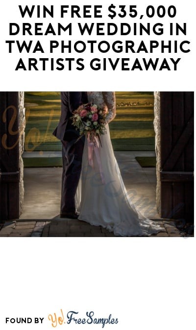 Win FREE $35,000 Dream Wedding in TWA Photographic Artists Giveaway