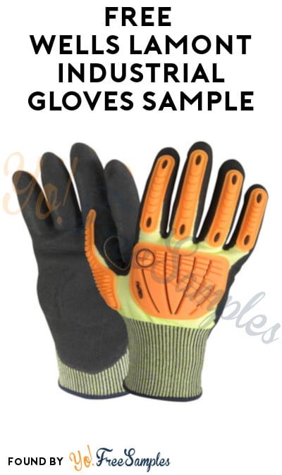 FREE Wells Lamont Industrial Gloves Sample (Company Name Required)