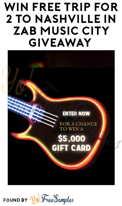Win FREE Trip for 2 to Nashville in ZAB Music City Giveaway (Ages 21 & Older Only)