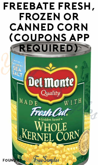 FREEBATE Fresh, Frozen or Canned Corn (Coupons App Required)