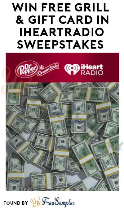 Enter Daily: Win FREE Grill & Gift Card in iHeartRadio Sweepstakes (Select States Only)