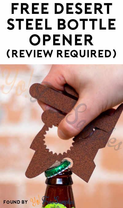 FREE Desert Steel Bottle Opener (Review Required)
