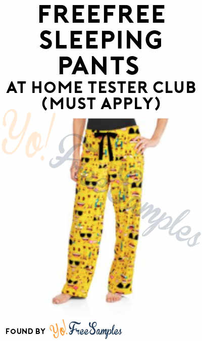 FREE Sleeping Pants At Home Tester Club (Must Apply)