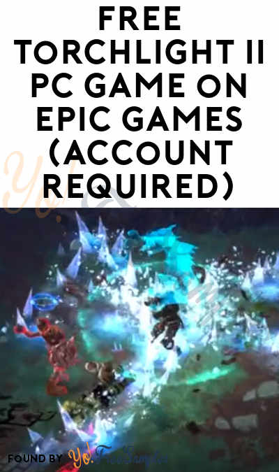 FREE Torchlight II PC Game on Epic Games (Account Required)