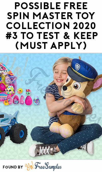 Possible FREE Spin Master Toy Collection 2020 #3 To Test & Keep (Must Apply)