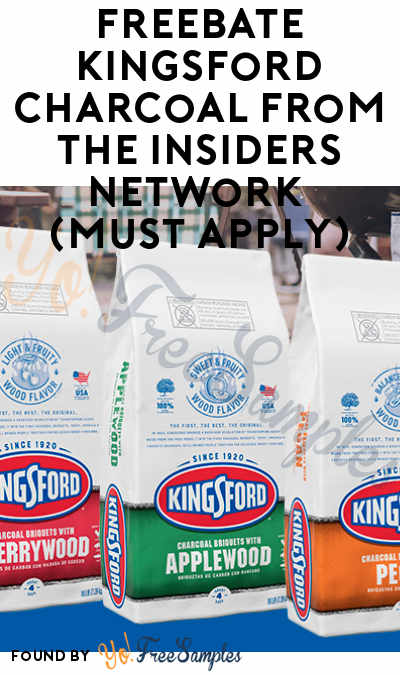 FREEBATE Kingsford Charcoal From The Insiders Network (Must Apply)