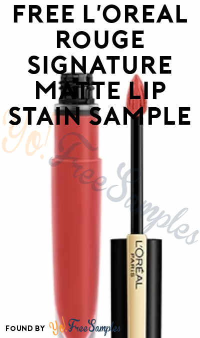 FREE L'Oreal Rouge Signature Matte Lip Stain Sample