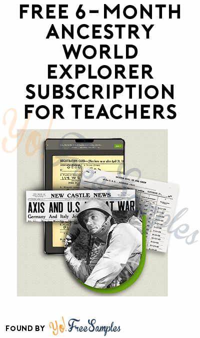 FREE Ancestry World Explorer 6-Month Subscription For Teachers ($240 Value)