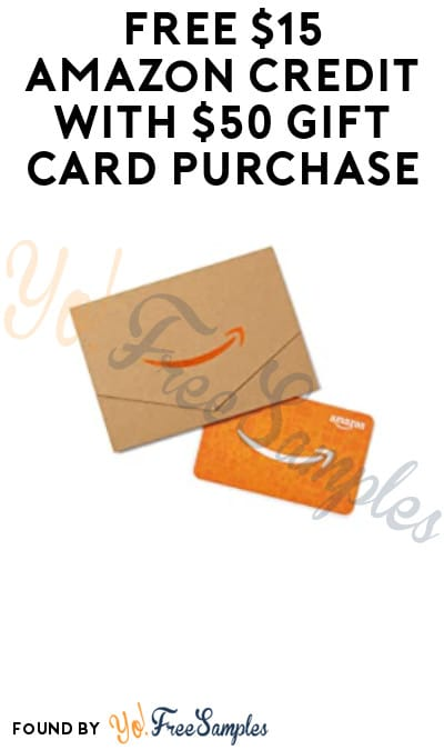 FREE $15 Amazon Credit with $50 Gift Card Purchase (New Gift Card Customers + Select Accounts Only)