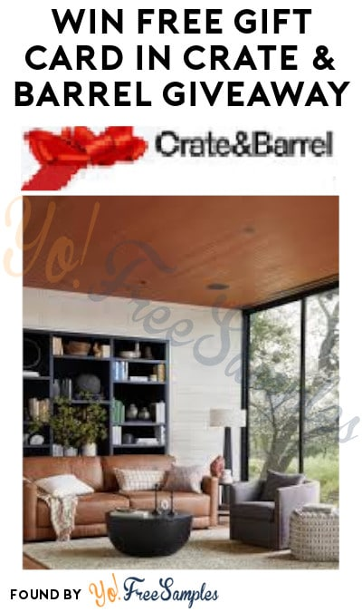 Win FREE Gift Card in Crate & Barrel Giveaway