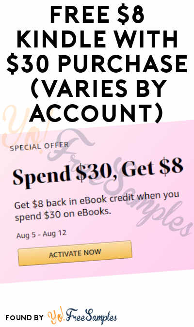 FREE $8 Kindle With $30 Purchase (Varies By Account)