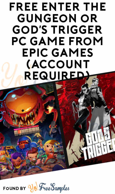 FREE Enter the Gungeon or God's Trigger PC Game From Epic Games (Account Required)