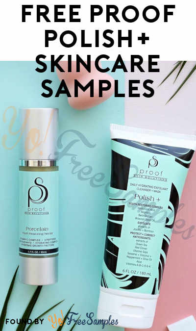 FREE Proof Polish+ Skincare Samples