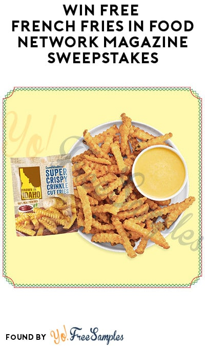 Win FREE Cash Prize & French Fries in Food Network Magazine Sweepstakes