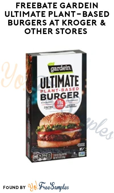 FREEBATE Gardein Ultimate Plant-Based Burgers at Kroger & Other Stores (Ibotta Required)
