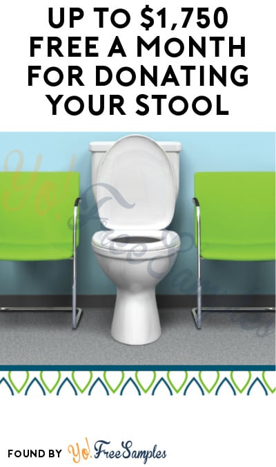 Up to $1,750 FREE a Month for Donating Your Stool (Must Apply)