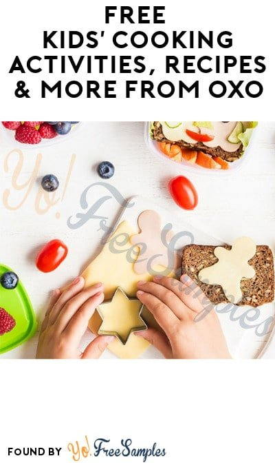 FREE Kids' Cooking Activities, Recipes & More from OXO