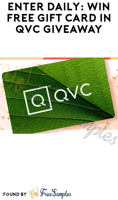 Enter Daily: Win FREE Gift Card in QVC Giveaway