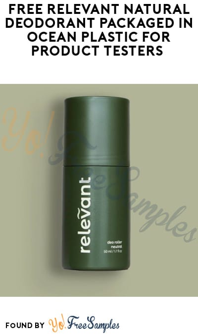 FREE Relevant Natural Deodorant Packaged in Ocean Plastic for Product Testers (Must Apply)