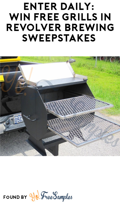 Enter Daily: Win FREE Grills in Revolver Brewing Sweepstakes (Select States + Ages 21 & Older Only)