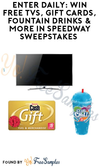 Enter Daily: Win FREE TVs, Gift Cards, Fountain Drinks & More in Speedway Sweepstakes