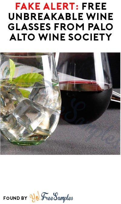 FAKE ALERT: Free Unbreakable Wine Glasses from Palo Alto Wine Society