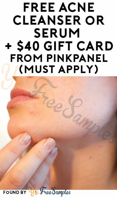 FREE Acne Cleanser or Serum + $40 Gift Card From PinkPanel (Must Apply)