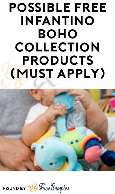 Possible FREE Infantino Boho Collection Products (Must Apply)
