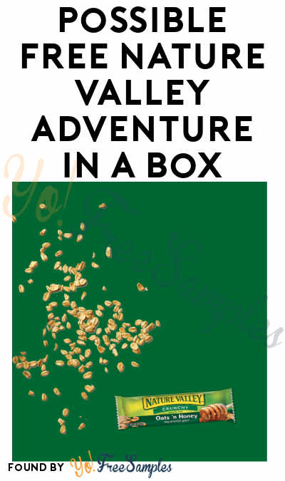 Possible FREE Nature Valley Adventure In A Box