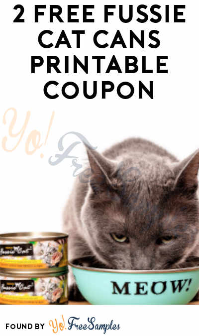 2 FREE Fussie Cat Cans Printable Coupon