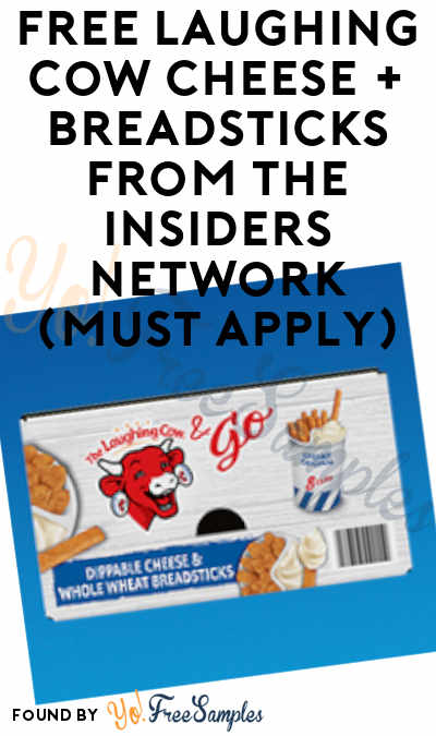 FREE Laughing Cow Cheese + Breadsticks From The Insiders Network (Must Apply)