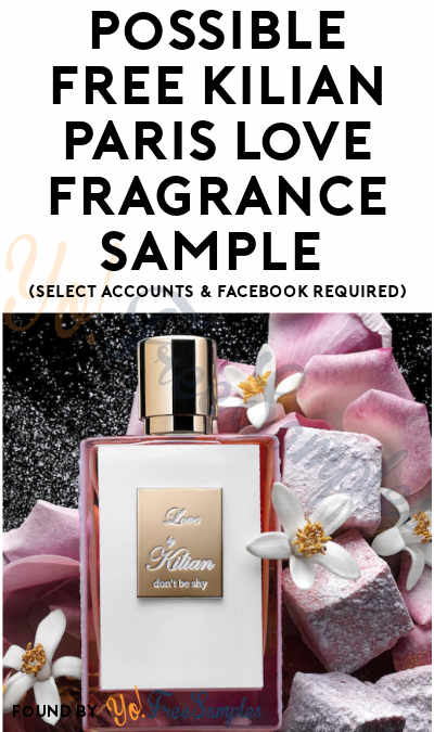 Possible FREE Kilian Paris Love Fragrance Sample (Select Accounts & Facebook Required)