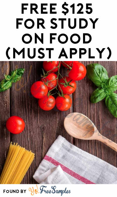 FREE $125 for Study on Food (Must Apply)