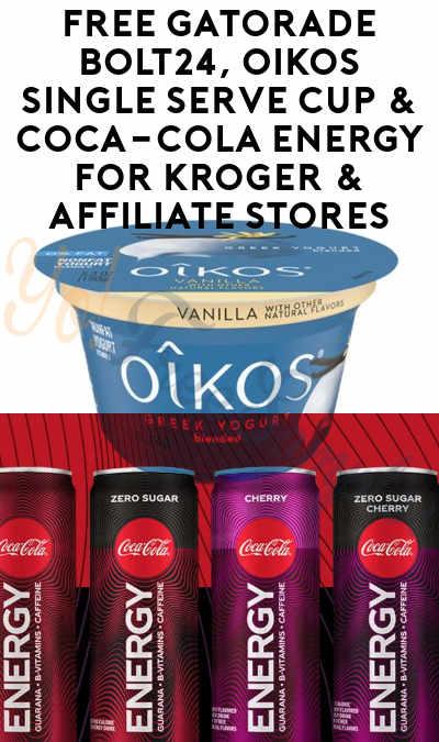 FREE Gatorade BOLT24, Oikos Single Serve Cup & Coca-Cola Energy For Kroger & Affiliate Stores